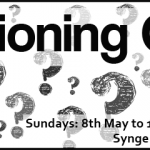 Questioning God? Sundays: 8th May to 19th June 2016, 4.15pm at Synge Street Secondary School